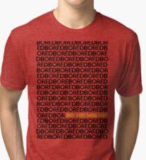 Am I Boring You? Tri-blend T-Shirt