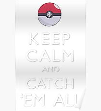 Keep Calm and Catch 'Em All Pokemon Poster