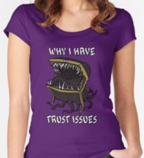 Why I Have Trust Issues Women's Fitted Scoop T-Shirt