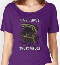 Why I Have Trust Issues Women's Relaxed Fit T-Shirt