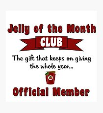 Jelly of the Month Club Photographic Print