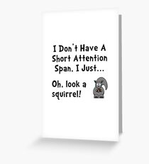 Short Attention Span Greeting Card