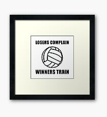Volleyball Winners Train Loser Complain Framed Print