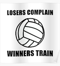 Volleyball Winners Train Loser Complain Poster