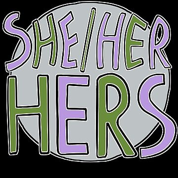 She Her Hers (variant 2) by 1eleven