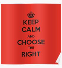 Keep calm and choose the right (RED) Poster