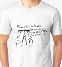 Poverty might be helpful T-Shirt