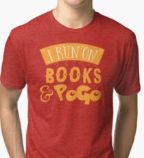 I run on books and PoGo Tri-blend T-Shirt
