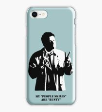 """My """"People Skills"""" Are """"Rusty"""" iPhone Case/Skin"""