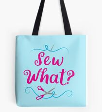 Sew what? with needle and scissors Tote Bag
