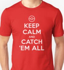 Pokemon Go Trainer Keep calm and catch em all T-Shirt
