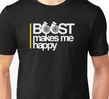 Boost Makes Me Happy Unisex T-Shirt