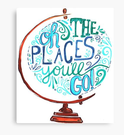 Oh The Places You'll Go - Vintage Typography Globe Canvas Print