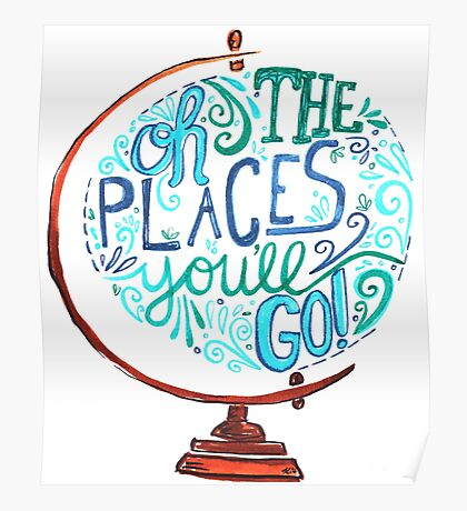 Oh The Places You'll Go - Vintage Typography Globe Poster