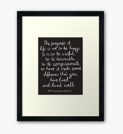 Inspirational Quote - Purpose of Life, Emerson White On Black Framed Print
