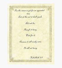 Habakkuk 2:3 Photographic Print