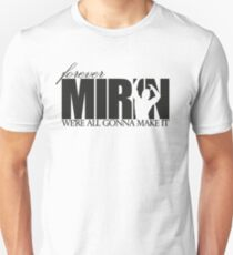 Forever Mirin (version 1 white) T-Shirt