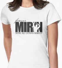 Forever Mirin (version 1 white) Womens Fitted T-Shirt