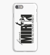 Forever Mirin (version 2 black) iPhone Case/Skin