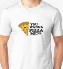 You Wanna Pizza Me Funny One Liner Unisex T-Shirt