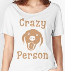 Crazy Dog Person [FOR WHITE] Women's Relaxed Fit T-Shirt