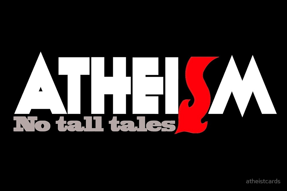 ATHEISM No tall tales by atheistcards