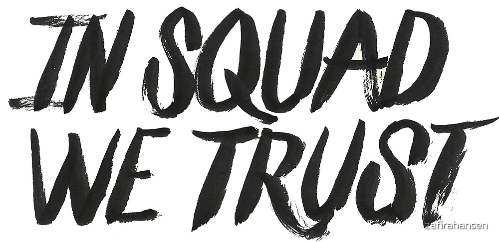 In squad we trust by zafirahansen
