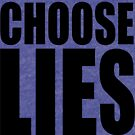 CHOOSE LIES by Ethel Yarwood