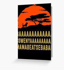 BAAAAAAAAAAAAA SOWENYAAAAAAAAAA MAMABEATSEBABAH African Lion T Shirt Greeting Card