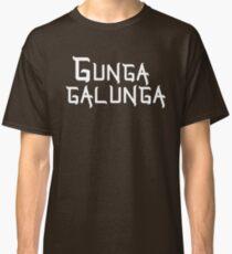 Gunga Galunga Classic T-Shirt