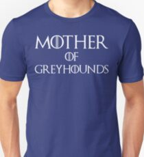 Mother of Greyhounds T Shirt Unisex T-Shirt