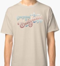 Everything Is Satisfactual Classic T-Shirt