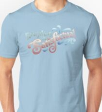 Everything Is Satisfactual T-Shirt