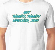 Get Riggity Riggity Wrecked, Son! Unisex T-Shirt