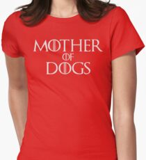 Mother of Dogs Parody T Shirt T-Shirt
