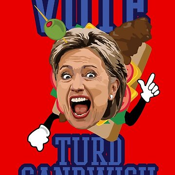 Vote Turd Sandwich! Hillary Clinton (SOUTH PARK) by baridesign