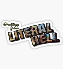 Greetings from Literal Hell Sticker