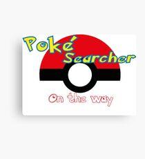 Pokemon go Poke searcher Canvas Print