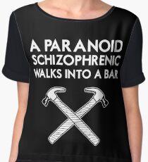 A Paranoid Schizophrenic Walks into a Bar... Women's Chiffon Top