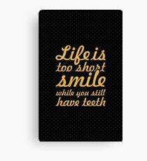 Life is to short... Inspirational Quote Canvas Print
