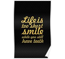 Life is to short... Inspirational Quote Poster
