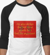 He Who Strikes the First Blow - Chinese Proverb Men's Baseball ¾ T-Shirt