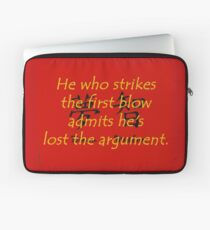 He Who Strikes the First Blow - Chinese Proverb Laptop Sleeve