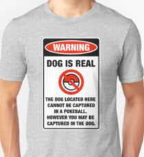 Pokemon Go Warning sign The dog located here cannot be captured in a pokeball Unisex T-Shirt