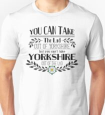 You Can Take the Lad Out of Yorkshire Unisex T-Shirt