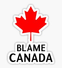 Blame Canada South Park Bigger Longer And Uncut Funny Quote Sticker