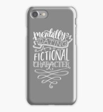 MENTALLY DATING iPhone Case/Skin