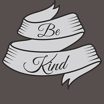 Be Kind by Meridon