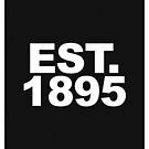 EST. 1895 - PRINT  by 1895Trust