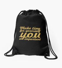 Make time for your self... Inspirational Quote Drawstring Bag
